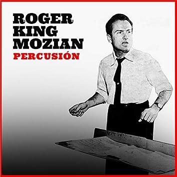 Roger King Mozian: Percusión