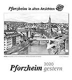 Pforzheim gestern 2020: Pforzheim in alten Ansichten