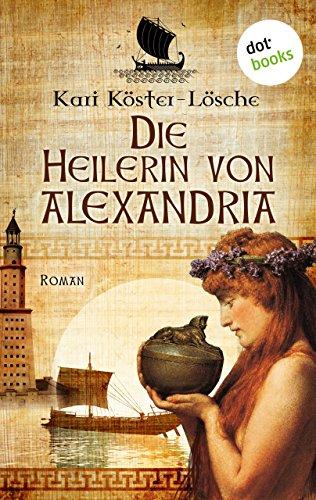 Die Heilerin von Alexandria: Roman (List allgemeine Reihe)