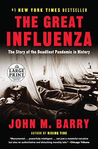 The Great Influenza: The Story of the Deadliest Pandemic in History (Random House Large Print)