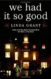 We Had It So Good: A Novel