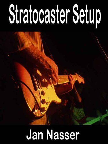 Stratocaster Setup: Including how to tune a guitar, how to tune a guitar by ear, how to change guitar strings and how to set guitar intonation and guitar action on all guitars (English Edition)
