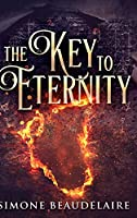 The Key to Eternity: Large Print Hardcover Edition
