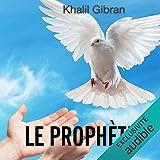 Le prophète - Un guide pour les âmes en recherche de lumière - Format Téléchargement Audio - 4,95 €