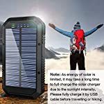 Solar Charger, 25000mAh Battery Solar Power Bank Portable Panel Charger with 36 LEDs and 3 USB Output Ports External Backup Battery for Camping Outdoor for iOS Android (Black) 14 【25000mAh Ultra High Capacity Solar Charger】The solar panel charger built-in 25000mAh Li-polymer battery, it's enough to charge an iPhone XS for 7.4 times, a Galaxy S9 Plus for 5.7 times, an iPad Pro for 1.6 times! 【Two Charging Methods】The Solar charger powerd by 5V/2A adapter(Not included) or solar. The blue indicator light is on when charging with the adapter, and the green indicator light is on when charging with solar panel. 【3-USB Ports for Charger】The solar charging powerbank has three USB ports that can charge three devices at the same time, which is convenient for yourself and your friends.