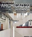 ARCHICAD 22 - ACTUALIZACIÓN