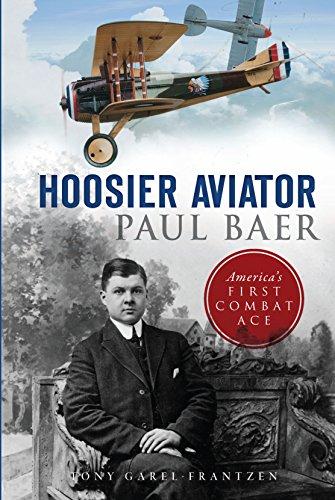 Hoosier Aviator Paul Baer: America's First Combat Ace (Military) (English Edition)