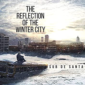 The Reflection of the Winter City