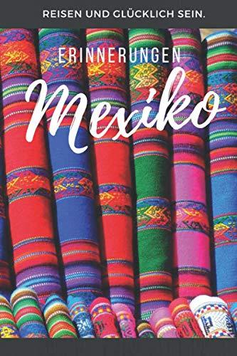 Erinnerungen Mexiko: Notizbuch, Tagebuch oder Fotobuch auf Reisen