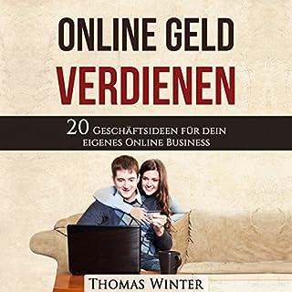Online Geld verdienen     20 Geschäftsideen für dein eigenes Online Business              Autor:                                                                                                                                 Thomas Winter                               Sprecher:                                                                                                                                 Jürgen Finkler                      Spieldauer: 54 Min.     7 Bewertungen     Gesamt 1,7