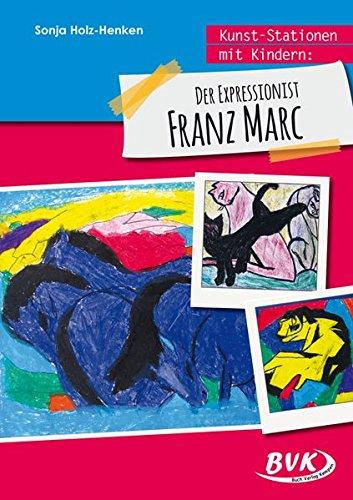 Kunst-Stationen mit Kindern: Der Expressionist Franz Marc