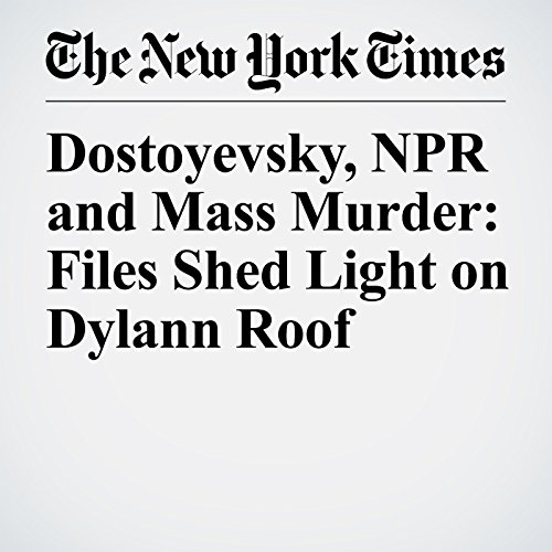 Dostoyevsky, NPR and Mass Murder: Files Shed Light on Dylann Roof copertina