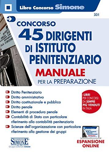 Concorso 45 dirigenti istituto penitenziario. Manuale per la preparazione