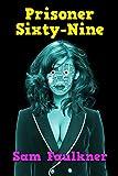 Prisoner Sixty-Nine (Fembot Sally Book 7) (English Edition)
