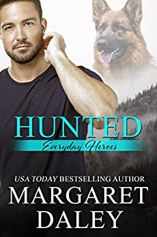 Hunted (Everyday Heroes Book 1) by [Margaret Daley]