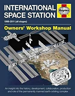 International Space Station Manual: 1998-2011 (all stages) (Haynes Owners' Workshop Manual) [Idioma Inglés]
