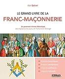 Le grand livre de la franc-maçonnerie: Un panorama...