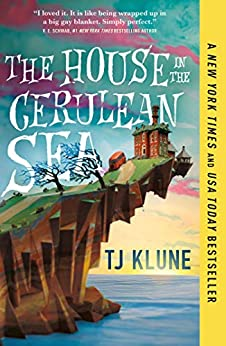 The House in the Cerulean Sea by [TJ Klune]