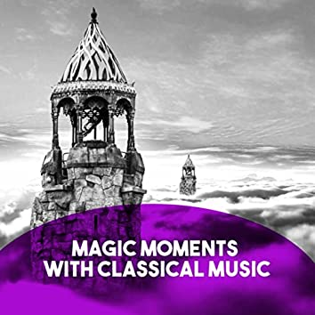Magic Moments with Classical Music