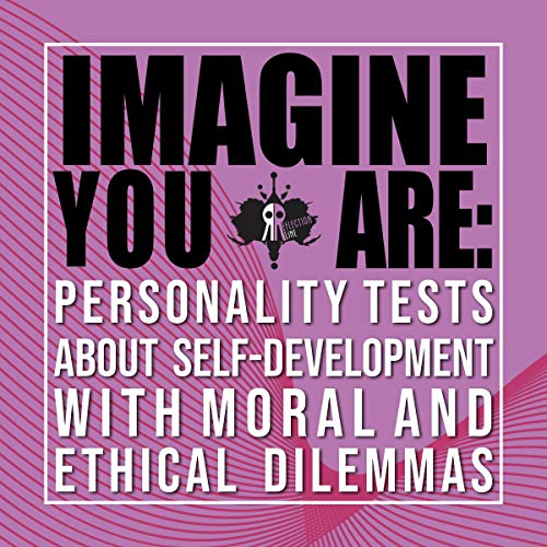 Imagine You Are: Personality Tests About Self-Development with Moral and Ethical Dilemmas cover art