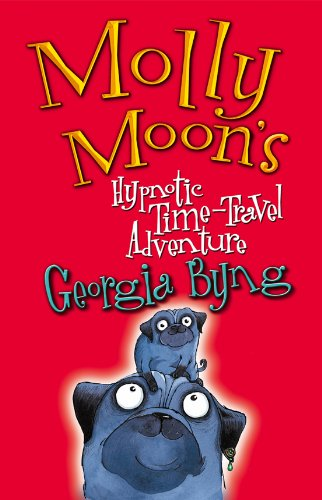 Molly Moon\'s Hypnotic Time-Travel Adventure (English Edition)