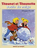 Titounet et Titounette, Tome 4 - Boule de neige
