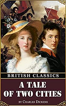 British Classics: A Tale of Two Cities by [Charles Dickens, Fred Barnard, Hablot Knight Browne]
