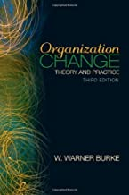 By W. Warner Burke: Organization Change: Theory and Practice (Foundations for Organizational Science) Third (3rd) Edition