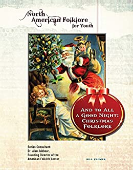 And to All a Good Night: Christmas Folklore (North American Folklore for Youth) by [Bill Palmer]