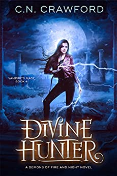Divine Hunter (The Vampire's Mage Series Book 4) by [C.N. Crawford]