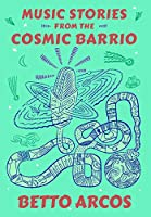 Music Stories from the Cosmic Barrio