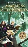 Gardiens des cités perdues - Les invisibles (4)