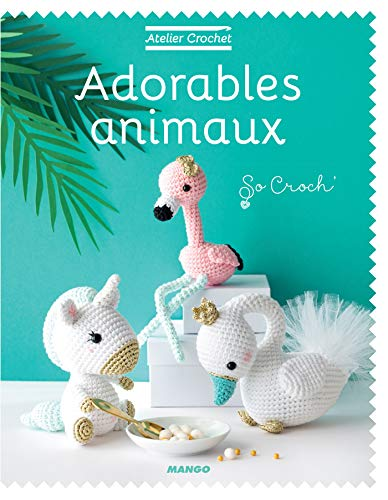Adorables animaux (Atelier crochet)