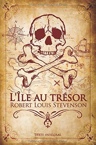 L'île au trésor - ROBERT LOUIS STEVENSON - Texte intégral: Édition illustrée | Traduction Pascal Grousset | 207 pages Format 15,24 cm x 22,86 cm