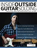 Inside Outside Guitar Soloing - Discover Oz Noy's Modern Guitar Soloing Techniques for Rock, Jazz & Blues