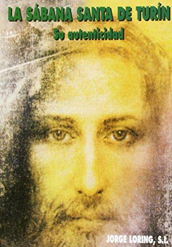 La Sábana Santa de Turín: Su autenticidad (Libros Varios)