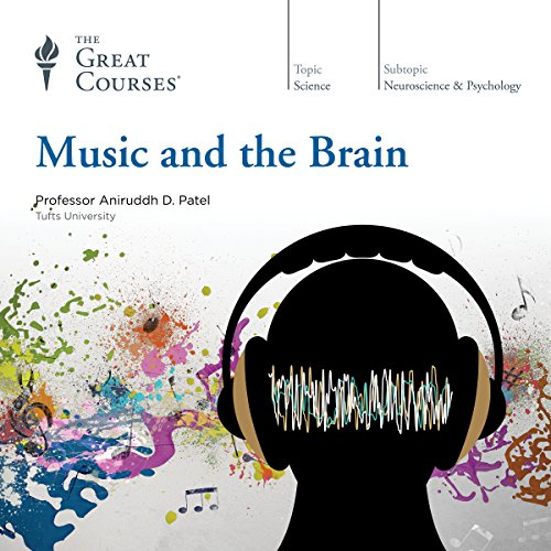 Music and the Brain                   By:                                                                                                                                 Aniruddh D. Patel,                                                                                        The Great Courses                               Narrated by:                                                                                                                                 Aniruddh D. Patel                      Length: 9 hrs and 10 mins     38 ratings     Overall 4.3