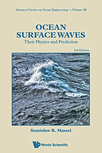 Ocean Surface Waves: Their Physics And Prediction (Third Edition) (Advanced Series On Ocean Engineer