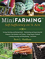 Learn how to be self-sufficient, create a mini-farm, and beat the winter garden blues by reading Amazon's book