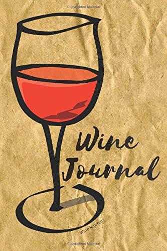 Wine Journal: A Notebook & Diary for Wine Lovers ,journal gift,120 pages, 6x9 Inches,matte finish.