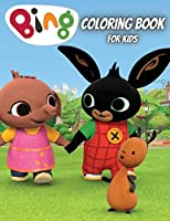 Bing Coloring Book for Kids: All happy with this coloring book of Bing, the characters much loved by kids.