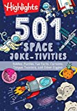 501 Space Joke-tivities: Riddles, Puzzles, Fun Facts, Cartoons, Tongue Twisters, and Other Giggles! (Highlights 501 Joke-tivities)