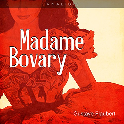 Análisis: Madame Bovary - Gustave Flaubert [Analysis: Madame Bovary - Gustave Flaubert] audiobook cover art