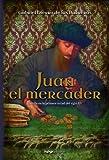 Juan, el mercader. Castilla en la primera mitad del siglo XV