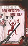Der Metzger holt den Teufel: Kriminalroman (Metzger-Krimis)