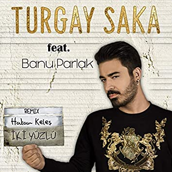 İki Yüzlü (feat. Banu Parlak) [Hakan Keleş Remix]