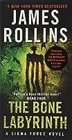 The Bone Labyrinth: A Sigma Force Novel (Sigma Force Novels, 10)