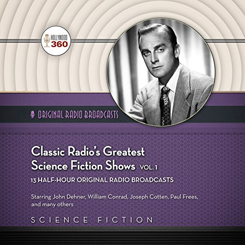 Classic Radio's Greatest Science Fiction Shows, Volume 1 audiobook cover art