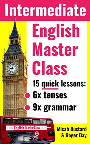 English Master Class - Intermediate Grammar Lessons: Take your English to the next level (English Masterclass) (English Edition)