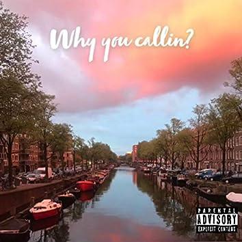 Why you Callin'? (feat. LULU)